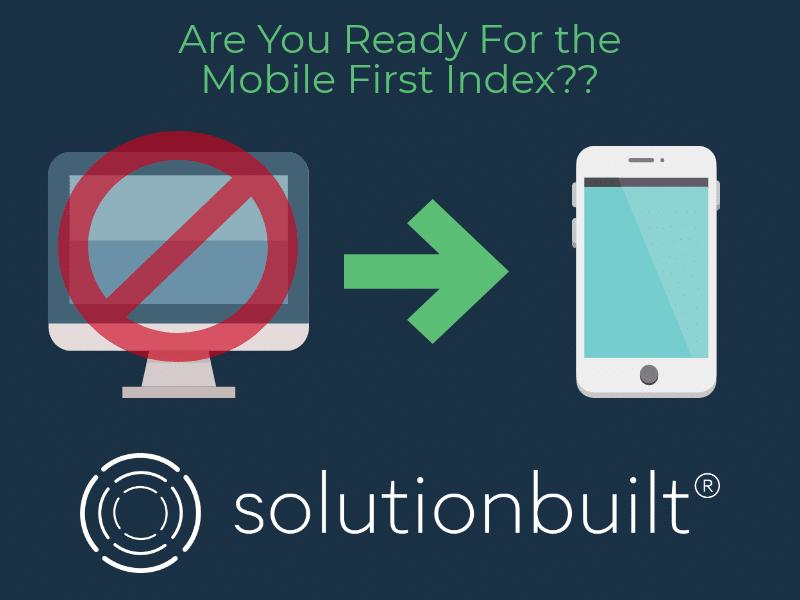 Optimize for Google Mobile-First Index | SolutionBuilt